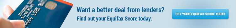 Want a better deal from lenders?  Find out your Equifax Score today.