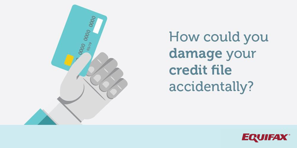 How could you damage your credit file?
